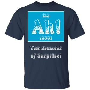 Ah! The element of surprise! T-Shirts, Long Sleeve, Hoodies 2