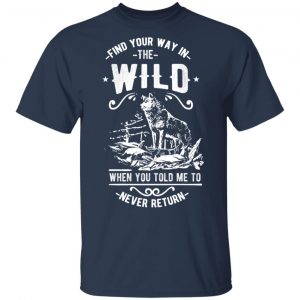 Find Your Way in the Wild T-Shirts, Long Sleeve, Hoodies 2