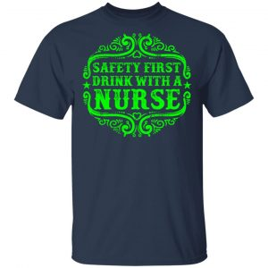 Drink with a Nurse T-Shirts, Long Sleeve, Hoodies 2