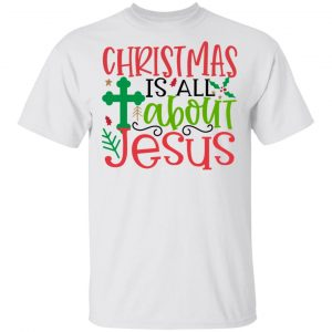 Christmas Is All About Jesus 2-Ct1 T Shirts, Hoodies, Long Sleeve