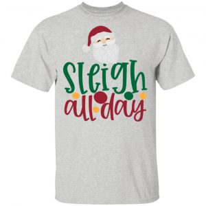 Sleigh All-Day 2-Ct4 T Shirts, Hoodies, Long Sleeve 2