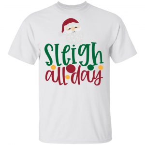 Sleigh All-Day 2-Ct4 T Shirts, Hoodies, Long Sleeve