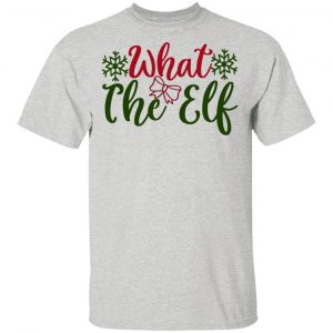 What The Elf-Ct1 T Shirts, Hoodies, Long Sleeve 2