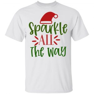 Sparkle All The Way-Ct2 T Shirts, Hoodies, Long Sleeve