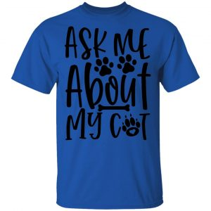 Ask Me About My Cat-01 T Shirts, Hoodies, Long Sleeve 2