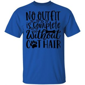 No Outfit is Complete Without Cat Hair-01 T Shirts, Hoodies, Long Sleeve 2