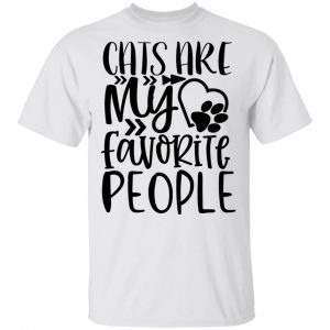 Cats Are My Favorite People-01 T Shirts, Hoodies, Long Sleeve