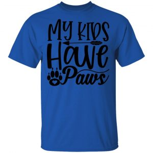 My Kids Have Paws T Shirts, Hoodies, Long Sleeve 2
