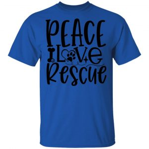 Peace Love Rescue T Shirts, Hoodies, Long Sleeve 2