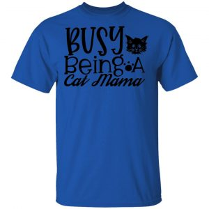 Busy Being A Cat Mama-01 T Shirts, Hoodies, Long Sleeve 2