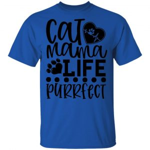 Cat Mama Life Is Purrfect-01 T Shirts, Hoodies, Long Sleeve 2