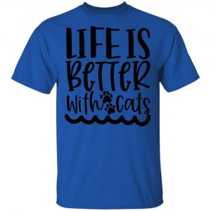 Life Is Better With Cats-01 T Shirts, Hoodies, Long Sleeve 2