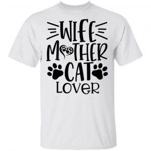 Wife Mother cat Lover-01 T Shirts, Hoodies, Long Sleeve