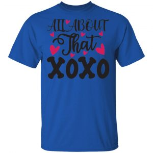 All About That XOXO T Shirts, Hoodies, Long Sleeve 2
