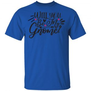 Will You Be My Gnome T Shirts, Hoodies, Long Sleeve 2