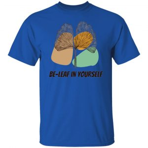 Be-Leaf In Yourself T Shirts, Hoodies, Long Sleeve 2