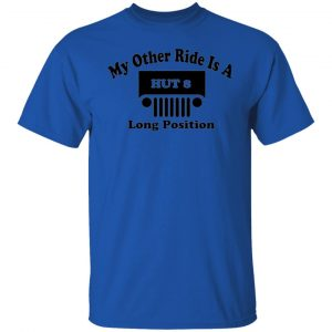 My Other Ride Is A Hut 8 Long Position T Shirts, Hoodies, Long Sleeve 2