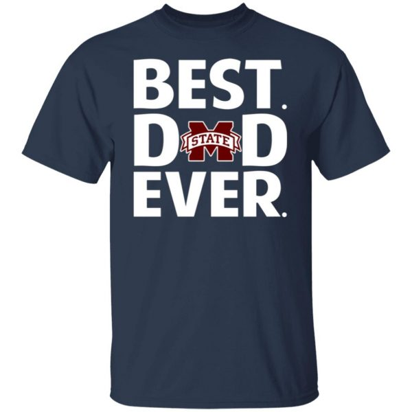 Mississippi State Bulldogs Best Dad Ever T-Shirts, Long Sleeve, Hoodies 4