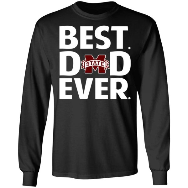 Mississippi State Bulldogs Best Dad Ever T-Shirts, Long Sleeve, Hoodies 11