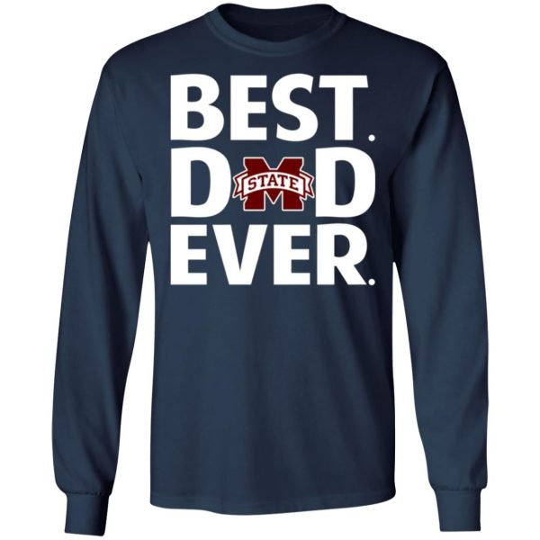 Mississippi State Bulldogs Best Dad Ever T-Shirts, Long Sleeve, Hoodies 12