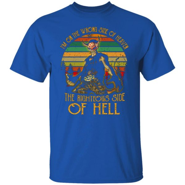 I'm On The Wrong Side Of Heaven The Righteous Side Of Hell Vintage Version T-Shirts, Long Sleeve, Hoodies 5