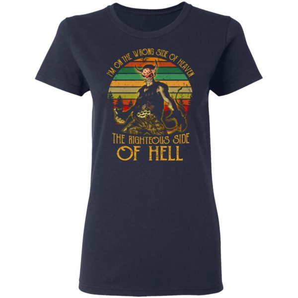 I'm On The Wrong Side Of Heaven The Righteous Side Of Hell Vintage Version T-Shirts, Long Sleeve, Hoodies 8