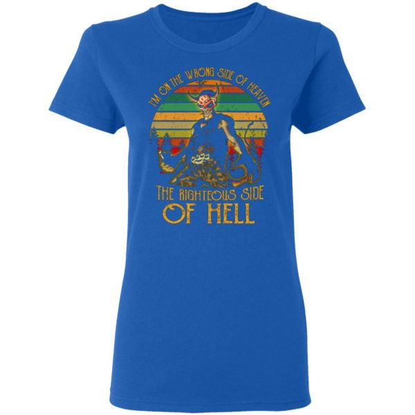 I'm On The Wrong Side Of Heaven The Righteous Side Of Hell Vintage Version T-Shirts, Long Sleeve, Hoodies 10