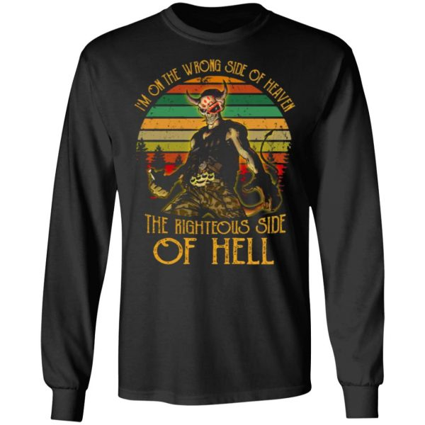 I'm On The Wrong Side Of Heaven The Righteous Side Of Hell Vintage Version T-Shirts, Long Sleeve, Hoodies 11