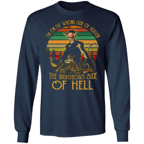 I'm On The Wrong Side Of Heaven The Righteous Side Of Hell Vintage Version T-Shirts, Long Sleeve, Hoodies 12
