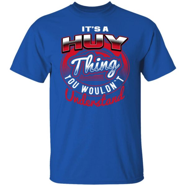It's A HUY Thing T-Shirts, Long Sleeve, Hoodies 5