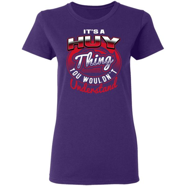 It's A HUY Thing T-Shirts, Long Sleeve, Hoodies 9