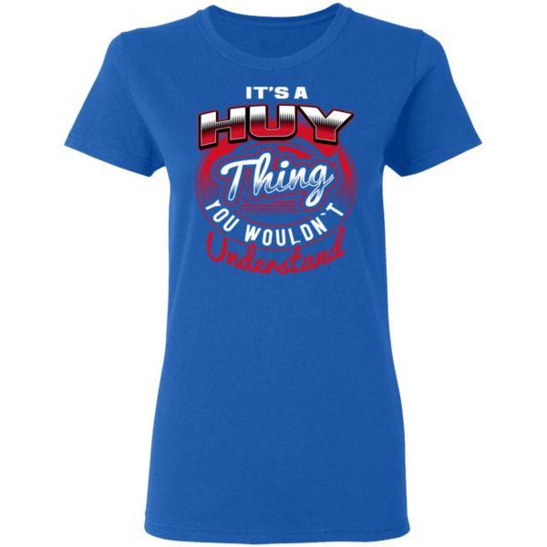 It's A HUY Thing T-Shirts, Long Sleeve, Hoodies 10